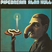 Pipe Dream by Alan Hull (2005-03-29)