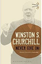 [(Never Give in!: Winston Churchill's Speeches)] [Author: Sir Winston S. Churchill] published on (December, 2013)