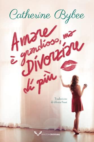 Amare è grandioso, ma divorziare di più (Prime mogli, 1)