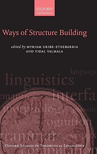 Ways of Structure Building: 40 (Oxford Studies in Theoretical Linguistics)