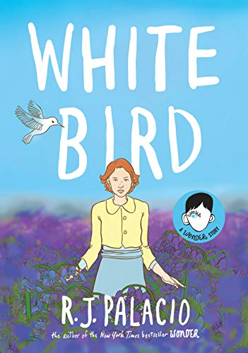 White Bird: A Wonder Story (English Edition)