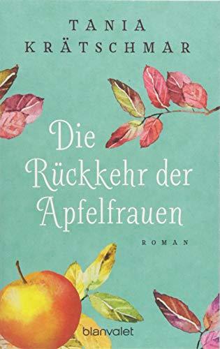 Buchseite und Rezensionen zu 'Die Rückkehr der Apfelfrauen: Roman' von Tania Krätschmar