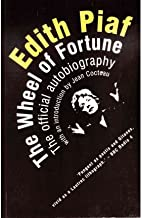 [(Edith Piaf: The Wheel of Fortune: the Official Autobiography)] [Author: Edith Piaf] published on (November, 2004)