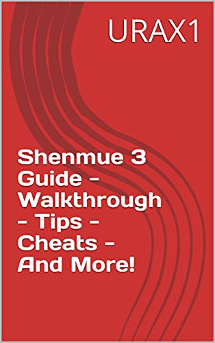 Shenmue 3 Guide - Walkthrough - Tips - Cheats - And More! (English Edition)