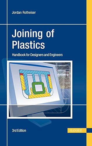 Joining of Plastics 3E: Handbook for Designers and Engineers