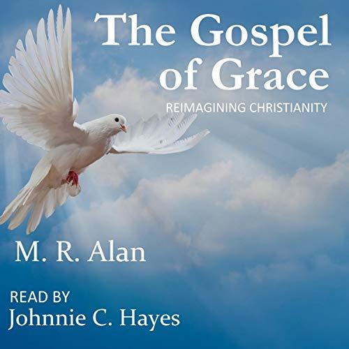 The Gospel of Grace: Reimagining Christianity Titelbild