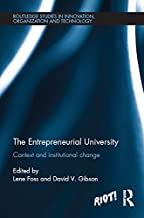 The Entrepreneurial University: Context and Institutional Change (Routledge Studies in Innovation, Organizations and Technology Book 37)