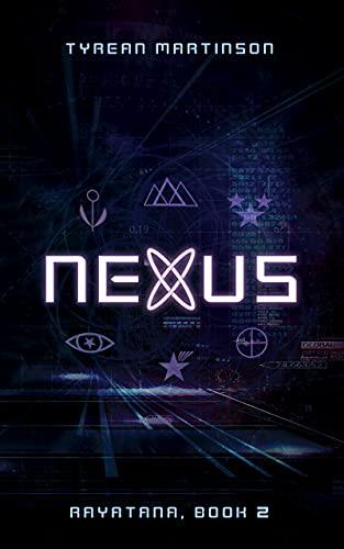 Nexus: The Rayatana Series, Book 2 by [Tyrean Martinson]