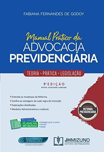 Manual Prático da Advocacia Previdenciária: Teoria, Prática e Legislação