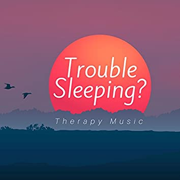Trouble Sleeping? Therapy Music with Nature Sounds, Gentle Music for Balancing your Body & Mind, Relaxation Music for Stress Relief
