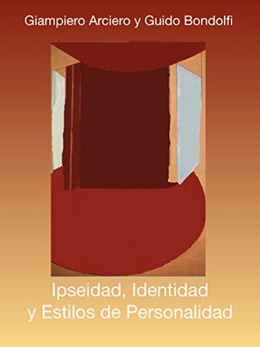 Ipseidad, Identidad y Estilos de Personalidad (Spanish Edition)