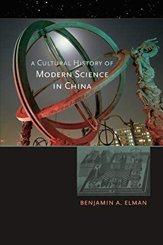 A Cultural History of Modern Science in China New Histories of Science Technology and Medicine product image