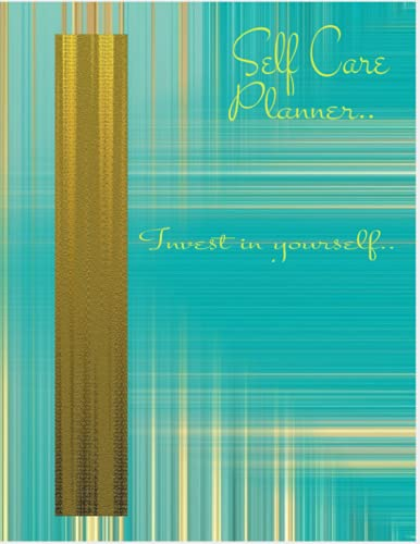 Self Care Planner: Invest in yourself..