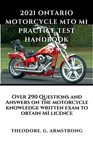 2021 Ontario Motorcycle MTO M1 Practice Test Handbook: Over 290 Questions and Answers on the motorcycle knowledge written exam to obtain M1 licence (English Edition)