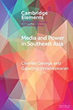 Media and Power in Southeast Asia (Elements in Politics and Society in Southeast Asia)