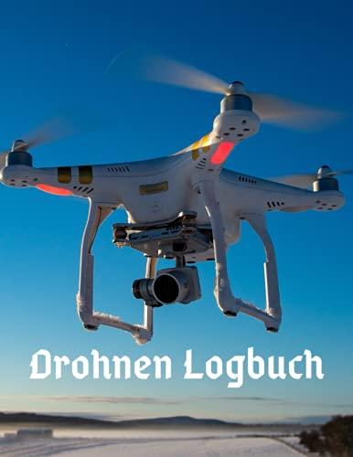 Drohnen Flugbuch: Logbuch zum Verfolgen...