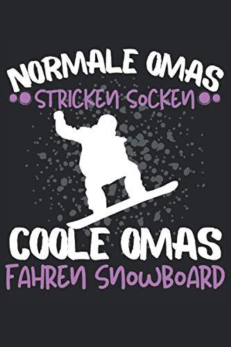 NORMALE OMAS STRICKEN SOCKEN - COOLE OMAS FAHREN SNOWBOARD!!!: Notizbuch A5, 120 Seiten Liniert, 6:9, Cooles Notizbuch, Tagebuch, Trainingsbuch oder ... und alle deren Hobby Snowboard fahren ist!