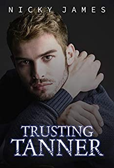Trusting Tanner by [Nicky James]