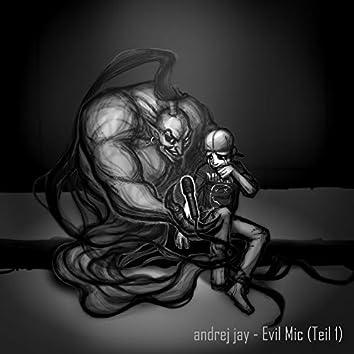 Evil Mic (Teil 1)