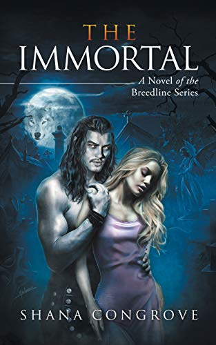 THE IMMORTAL: A Novel of the Breedline series by [Shana Congrove]