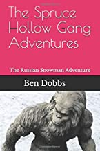 The Spruce Hollow Gang Adventures: The Russian Snowman Adventure