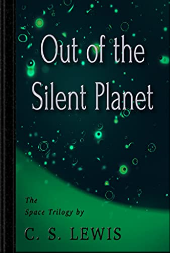 Out of the Silent Planet (Space Trilogy #1) (English Edition)
