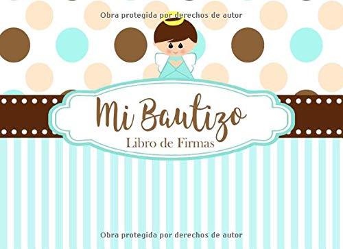 Mi Bautizo Libro de Firmas: Recuerdos y Consejos a los Padres Portada Azul y Cafe con Angelito