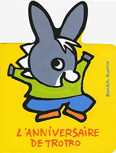 L'anniversaire de Trotro (L'âne Trotro, livres carton - Giboulées)
