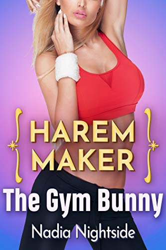 Harem Maker -The Gym Bunny (Fertile Control Book 2)