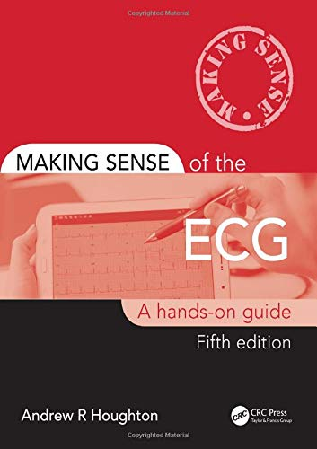 Making Sense of the ECG: Fifth Edition