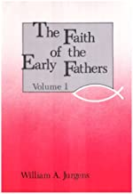 Best the faith of the early fathers Reviews