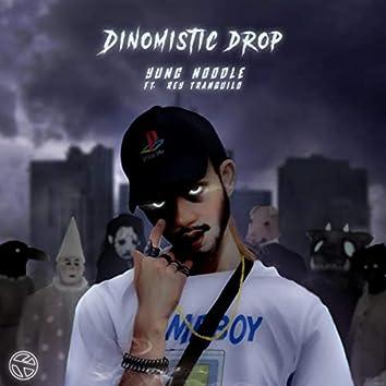 Dinomistic Drop