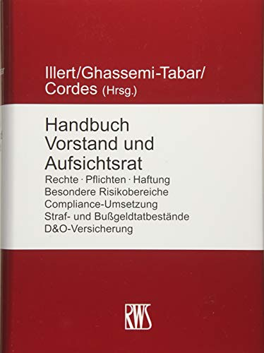 Handbuch Vorstand und Aufsichtsrat: Rechte · Pflichten · Haftung · Besondere Risikobereiche · Compliance-Umsetzung · Straf- und Bußgeldtatbestände · D&O-Versicherung