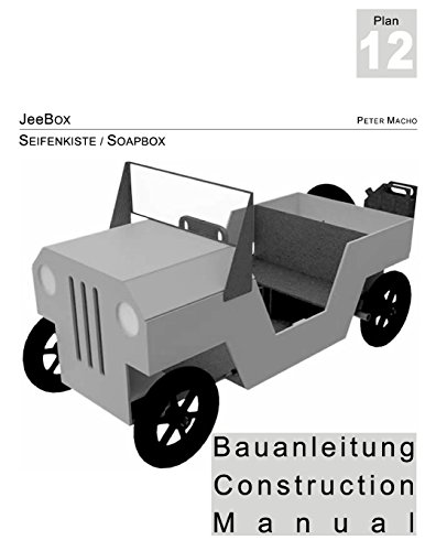 JeeBox - Seifenkisten Bauanleitung - Soapbox Construction Manual dt./engl.: Bau deine eigene Seifenkiste - Build your own soapbox