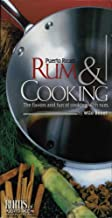 Puerto Rican Rum & Cooking: The Flavors and Fun of Cooking With Rum