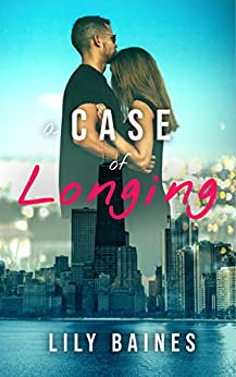 A Case Of Longing: A Romantic Suspense Novel by [Lily Baines]