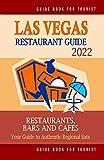Las Vegas Restaurant Guide 2022: Your Guide to Authentic Regional Eats in Las Vegas, Nevada (Restaurant Guide 2022)