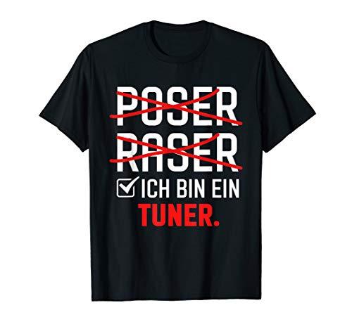 Poser Raser Ich bin Tuner Tuning Geschenk T-Shirt