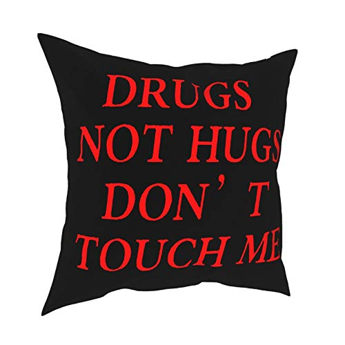 Drugs Not Hugs Don't Touch Me1 DecorativeSlipSilkCushion Cover withHidden Zipper, Both Sides Anti-Allergy Pillow Covers Standard for Sofa ChairBed Car 18'x18' Inch