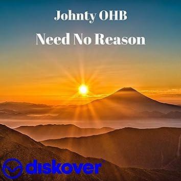 Need No Reason