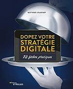 Dopez votre stratégie digitale - 72 fiches pratiques de Bertrand Jouvenot