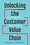 Unlocking the Customer Value Chain: How Decoupling Drives Consumer Disruption (English Edition)