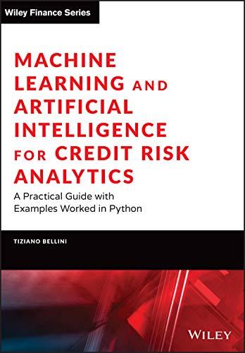 [画像:Machine Learning and Artificial Intelligence for Credit Risk Analytics: A Practical Guide with Examples Worked in Python and R (The Wiley Finance Series)]