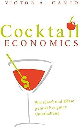 Cocktail Economics: Wirtschaft und B�rse - gemixt bei guter Unterhaltung