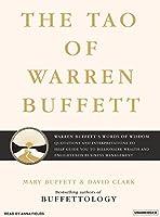 The Tao of Warren Buffett: Warren Buffett's Words of Wisdom, Quotations and Interpretations to Help Guide You to Billionaire Wealth and Enlightened Business Management