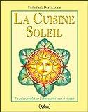La Cuisine Soleil - Un guide complet sur l'alimentation crue et vivante