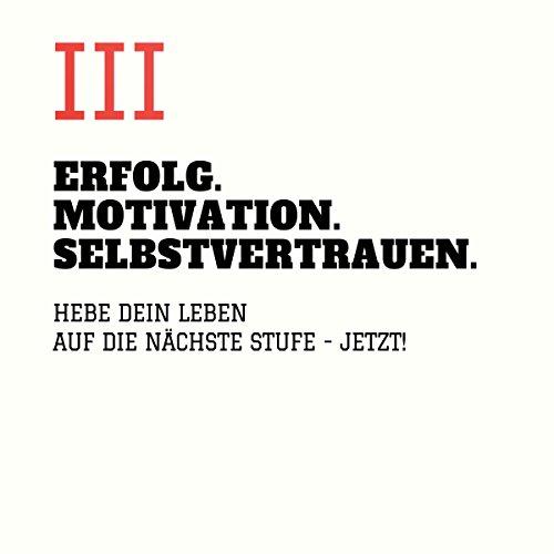 Erfolg - Motivation - Selbstvertrauen 3 audiobook cover art