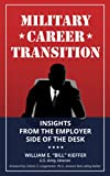 Military Career Transition: Insights from the Employer Side of the Desk