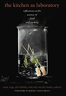 The Kitchen as Laboratory: Reflections on the Science of Food and Cooking (Arts and Traditions of the Table: Perspectives ...