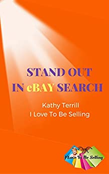 Stand Out In eBay Search by [Kathy Terrill]